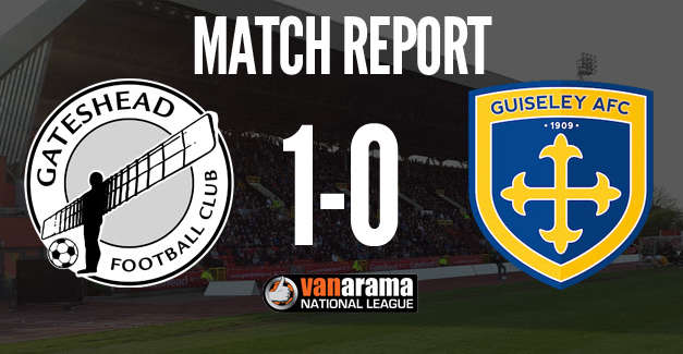Match Report: Gateshead 1 – 0 Guiseley AFC