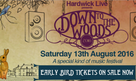 Early Bird Tickets for Hardwick Live 2016 go on Sale