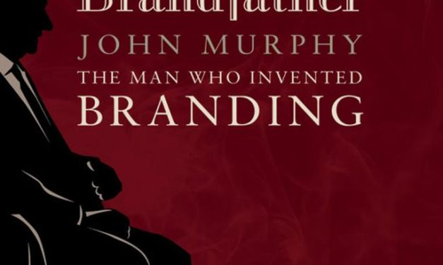 John Murphy, the man who invented branding, tells all in his new business autobiography