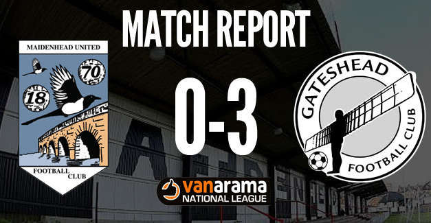 Maidenhead United 0 Vs 3 Gateshead FC