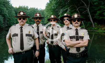SUPER TROOPERS 2 – FOX SEARCHLIGHT PICTURES PRESENTS THE FIRST TRAILER