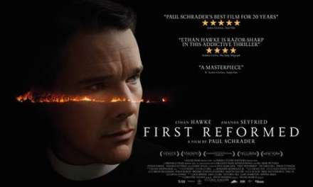 **UK TRAILER AND POSTER RELEASED** – FIRST REFORMED