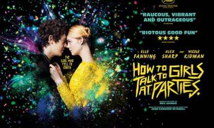 HOW TO TALK TO GIRLS AT PARTIES / Starring Elle Fanning, Alex Sharp and Nicole Kidman