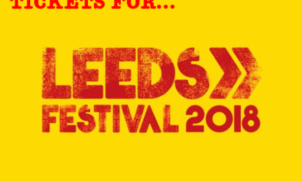 Win 2 Weekend Tickets To Leeds Festival 2018