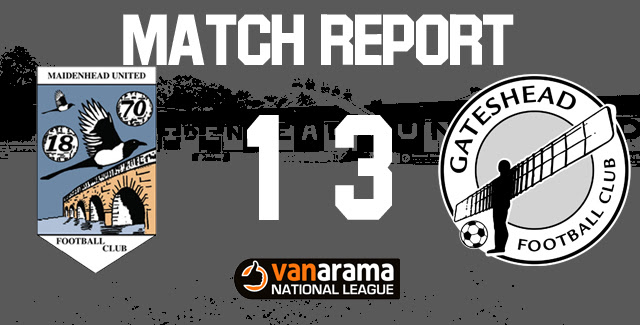Match Report: Maidenhead United 1 vs 3 Gateshead FC