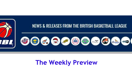 News from British Basketball League – The Weekly Preview