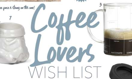 Coffee Lovers Wish List!