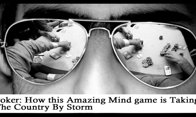 Poker: How this Amazing Mind game is Taking The Country By Storm