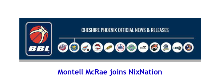 News from British Basketball League: Montell McRae joins NixNation