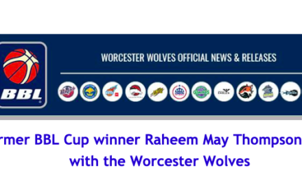 News from British Basketball League: Former BBL Cup winner Raheem May Thompson signs with the Worcester Wolves