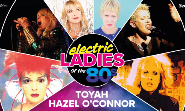 Electric Ladies of the 80s – Toyah and Hazel bring on two north-east shows