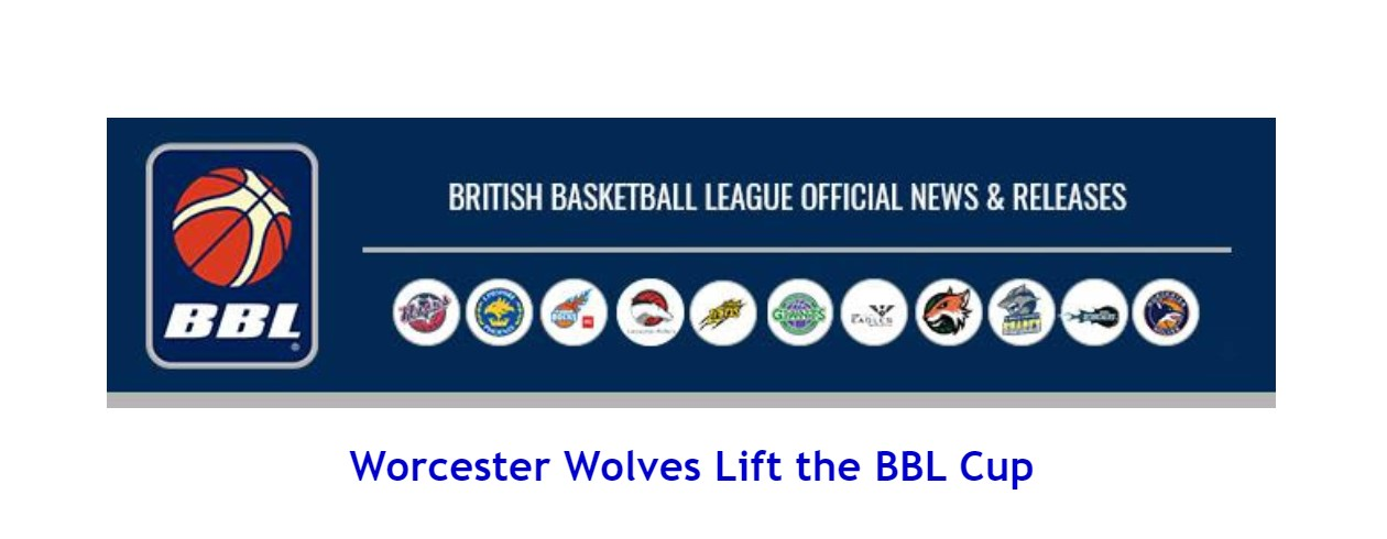 Worcester Wolves Lift the BBL Cup