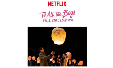 Watch the first trailer for Netflix Original film TO ALL THE BOYS: P.S. I STILL LOVE YOU