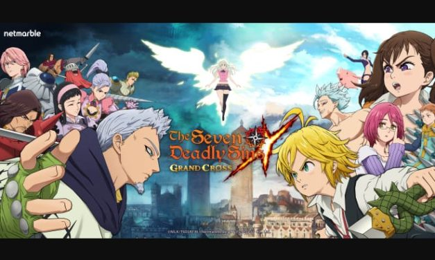 THE SEVEN DEADLY SINS: GRAND CROSS, NETMARBLE'S ALL-NEW CINEMATIC ADVENTURE MOBILE ROLE-PLAYING GAME, OFFICIALLY LAUNCHES WORLDWIDE