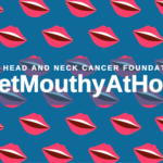 The Head & Neck Cancer Foundation Calls For North East Residents To Get Mouthy About Cancer At Home