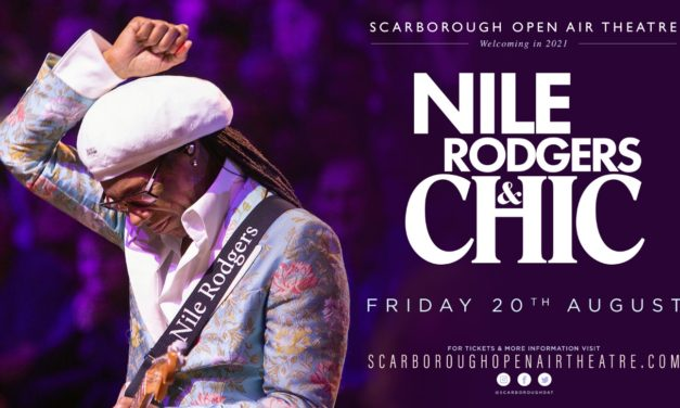 EVERYBODY DANCE… NILE RODGERS & CHIC ARE RETURNING TO SCARBOROUGH OPEN AIR THEATRE – SUMMER 2021