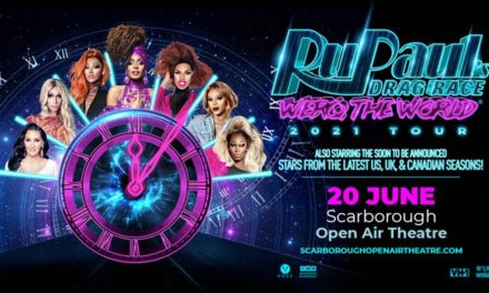 The Largest Drag Show of all time – RuPaul's Drag Race: Werq The World hits Scarborough in 2021