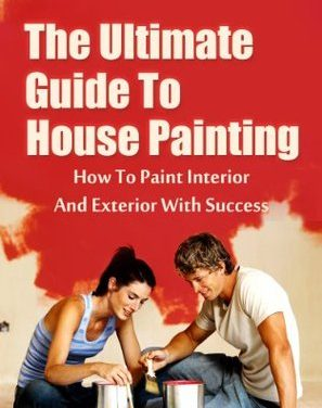 The Ultimate Guide to Paint a House