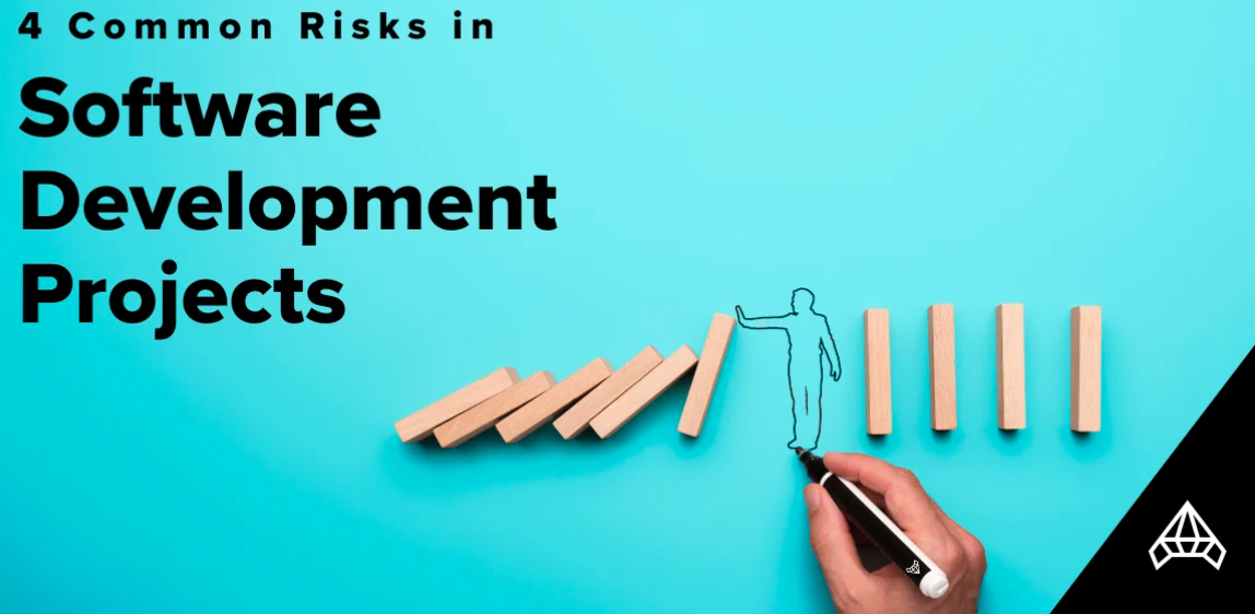 4 Common Risks In Software Development Projects