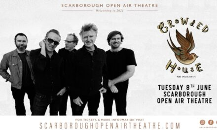 CROWDED HOUSE BRING EUROPEAN TOUR TO SCARBOROUGH OPEN AIR THEATRE – SUMMER 2021
