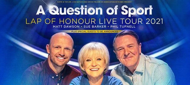 LEEDS DATE ADDED FOR A QUESTION OF SPORT LIVE 2021 – LAP OF HONOUR FOR SUE BARKER, MATT DAWSON AND PHIL TUFNELL