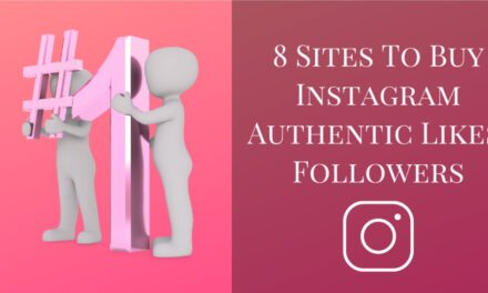 8 Sites To Buy Instagram Authentic Likes, Followers