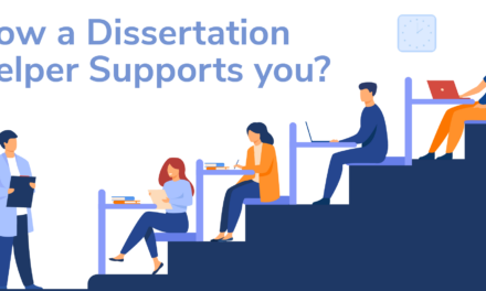 How a dissertation helper supports you?